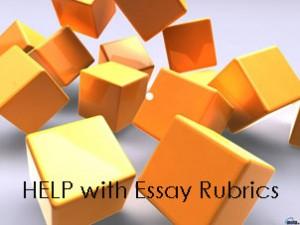 Help with Essay Rubrics